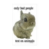 Only Bad People Test on Animals Decal