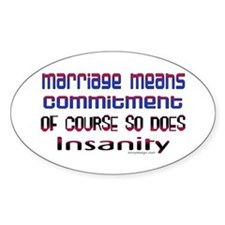Marriage means... Oval Decal