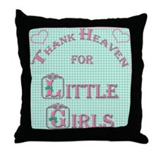 Thank Heaven for Little Girls Throw Pillow