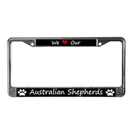 Black We Love Our Australian Shepherds Frame