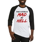 MAD AS HELL b Baseball Jersey