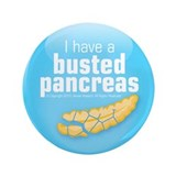 "I have a busted pancreas 3.5"" button"