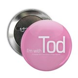"I'm with Tod 2.25"" button"