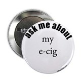 "ask me about my e-cig 2.25"" Button (10 pack)"