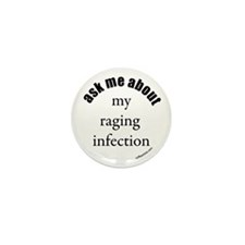 ...my raging infection Mini Button (100 pack)