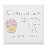 Cupcakes vs. Teeth - Tile Coaster