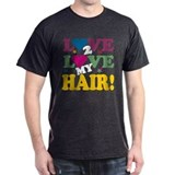 Love 2 Love My Hair! T-Shirt