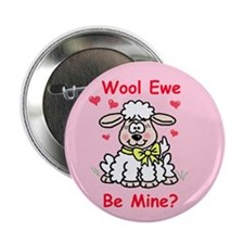 """Wool Ewe Be Mine?"" 2.25"" Button (10 pack)"