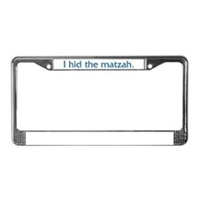 I Hid The Matzah License Plate Frame