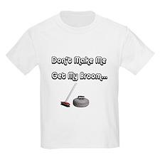 Don't Make Me... Kids T-Shirt