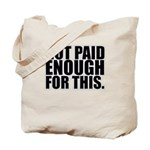 Not Paid Tote Bag