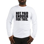 Not Paid Long Sleeve T-Shirt