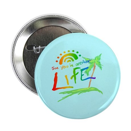 "Another Life LOST 2.25"" Button"