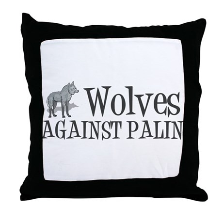 Wolves Against Palin Throw Pillow