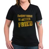 Everything's Better Fried Women's V-Neck T