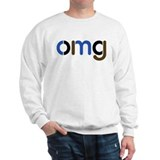 like OMG Sweatshirt