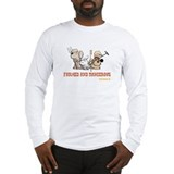 Farmed and Dangerous Long Sleeve T-Shirt