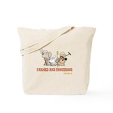 Farmed and Dangerous Tote Bag