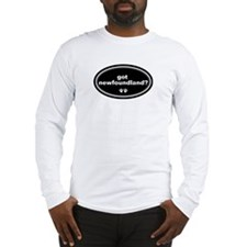 Got Newfoundland? Long Sleeve T-Shirt