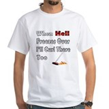 When Hell Freezes Over... Shirt