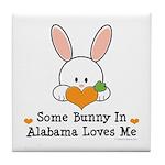 Some Bunny In Alabama Loves Me Tile Coaster
