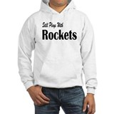 Plays With Rockets Hoodie