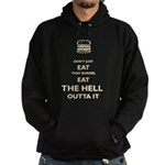 Don't Just Eat That Burger Hoodie (dark)
