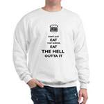 Don't Just Eat That Burger Sweatshirt