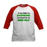 I'm Handsome Irish Dad Tee