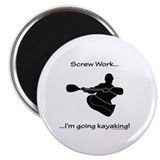 "Screw Work-I'm Going Kayaking 2.25"" Magnet (10 pac"