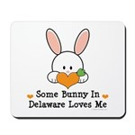Some Bunny In Delaware Loves Me Mousepad
