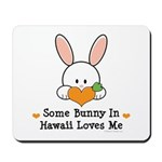 Some Bunny In Hawaii Loves Me Mousepad