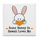 Some Bunny In Hawaii Loves Me Tile Coaster