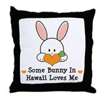 Some Bunny In Hawaii Loves Me Throw Pillow