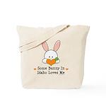 Some Bunny In Idaho Loves Me Tote Bag