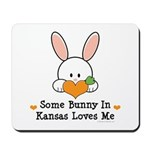 Some Bunny In Kansas Loves Me Mousepad