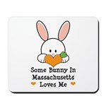 Some Bunny In Massachusetts Mousepad