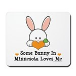 Some Bunny In Minnesota Loves Me Mousepad
