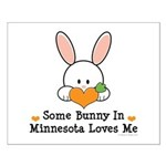 Some Bunny In Minnesota Loves Me Small Poster