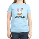 Some Bunny In Montana Loves Me Women's Light T-Shi