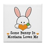 Some Bunny In Montana Loves Me Tile Coaster
