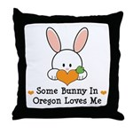 Some Bunny In Oregon Loves Me Throw Pillow