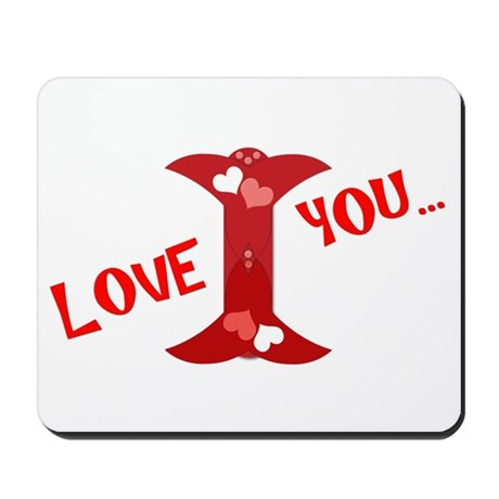 I Love You... Mousepad