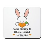 Some Bunny In Rhode Island Mousepad