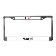 I Love Macie License Plate Frame