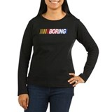 Nascar is Boring T-Shirt