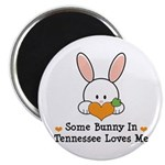 Some Bunny In Tennessee Loves Me Magnet