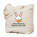 Some Bunny In Vermont Loves Me Tote Bag