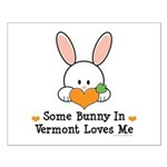 Some Bunny In Vermont Loves Me Small Poster