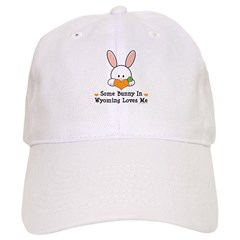 Some Bunny In Wyoming Loves Me Cap